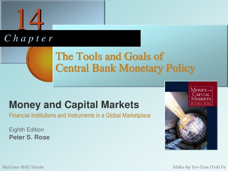 14<br />C h a p t e r<br />The Tools and Goals of Central Bank Monetary Policy<br />Money and Capital Markets<br />Financi...