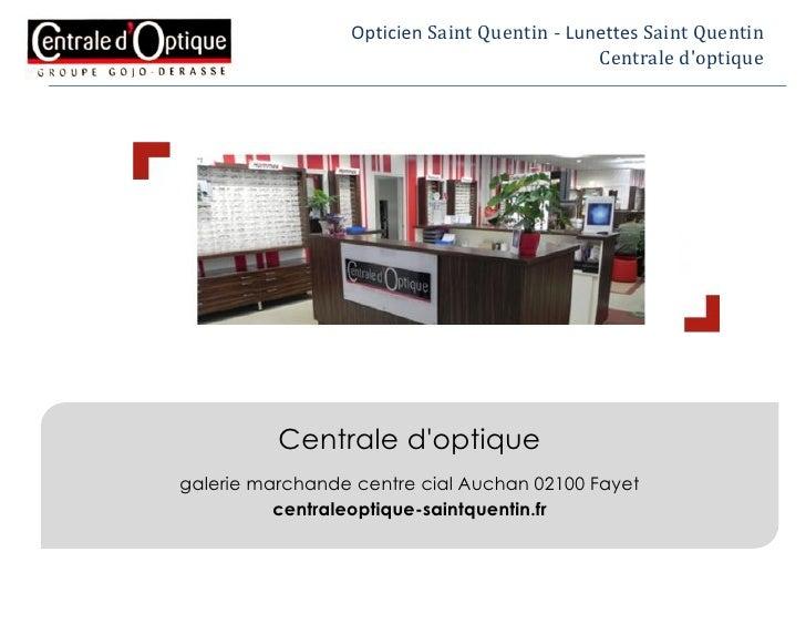 Opticien à Saint-Quentin Fayet - Centrale d'Optique