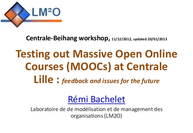 Centrale beihang workshop 2012 - testing out massive open online courses