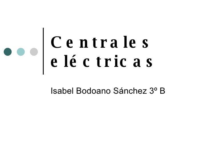 Centrales eléctricas Isabel Bodoano Sánchez 3º B