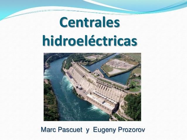 CentraleshidroeléctricasMarc Pascuet y Eugeny Prozorov