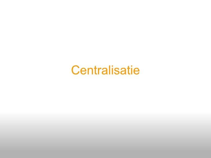Centralisatie