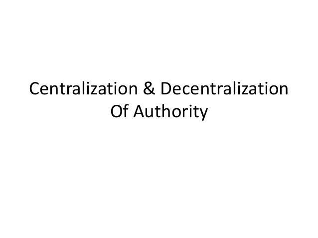 Centralization & decentralization of authority