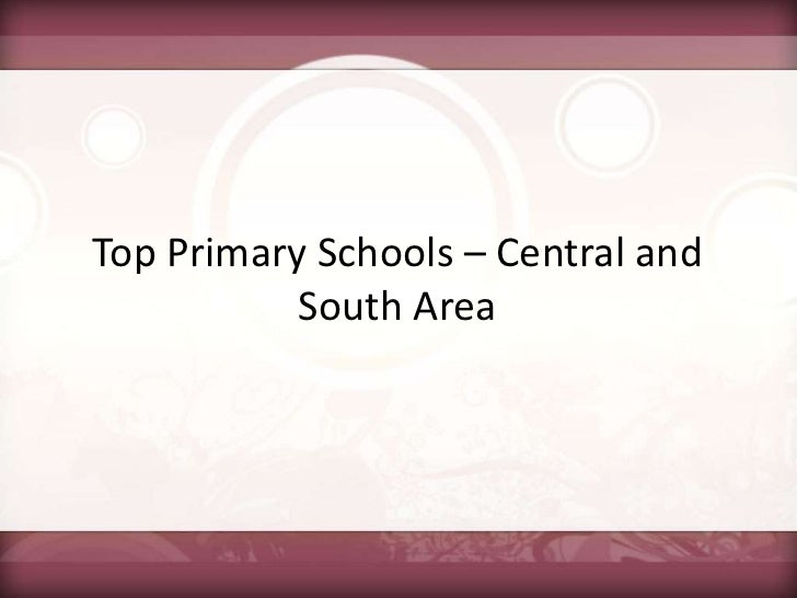 Top Primary Schools – Central and South Area<br />