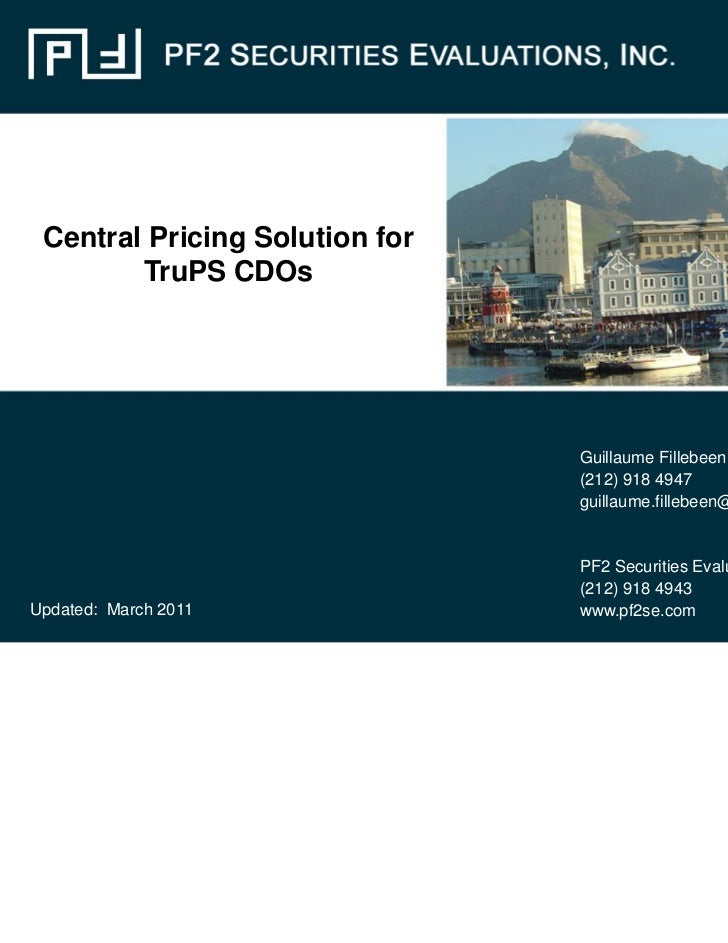 Central Pricing Solution for        TruPS CDOs                                Guillaume Fillebeen                         ...