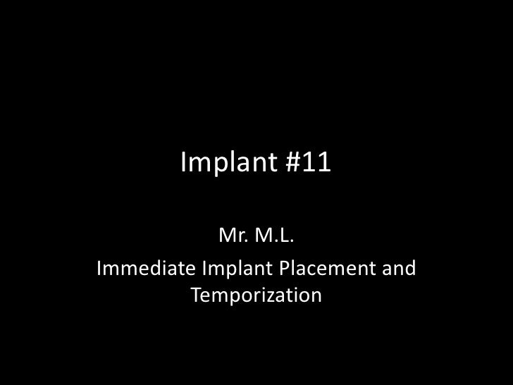 Implant #11            Mr. M.L.Immediate Implant Placement and        Temporization