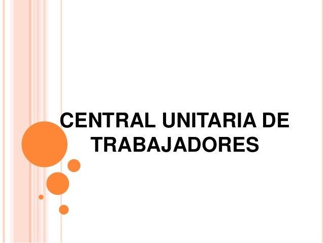 CENTRAL UNITARIA DE TRABAJADORES