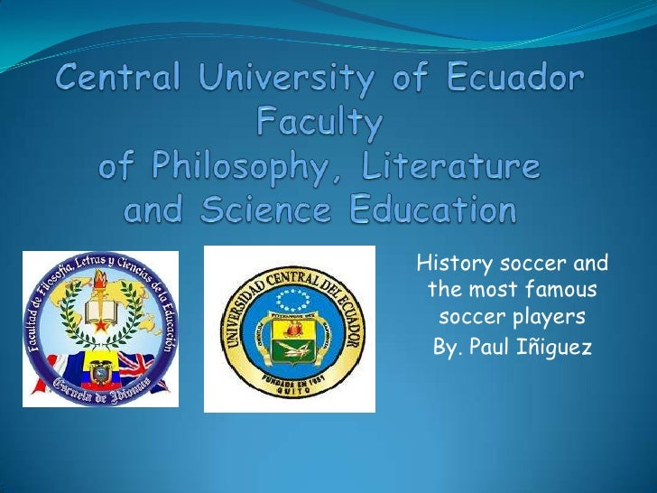 History soccer and the most famous  soccer players By. Paul Iñiguez