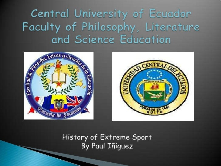History of Extreme Sport     By Paul Iñiguez