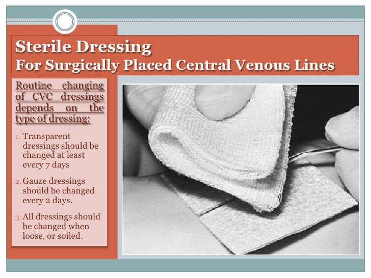 sterile dressing for surgically placed central venous lines routine ...