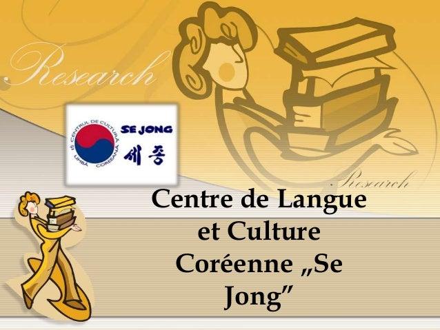 """Centre de Langue  et Culture  Coréenne """"Se  Jong"""""""