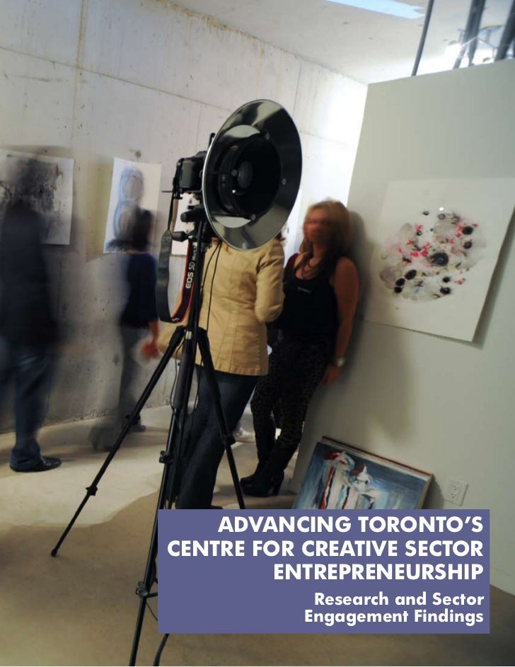 ADVANCING TORONTO'SCENTRE FOR CREATIVE SECTOR         ENTREPRENEURSHIP            Research and Sector           Engagement...
