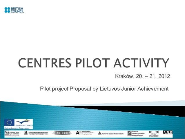 Kraków, 20. – 21. 2012Pilot project Proposal by Lietuvos Junior Achievement
