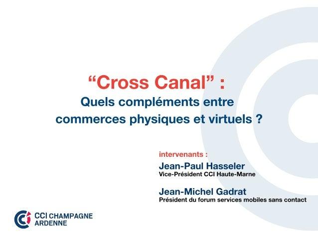 """""""Cross Canal"""" : Quels compléments entre commerces physiques et virtuels ?"""