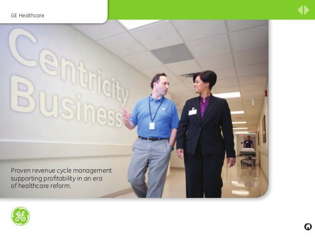 GE HealthcareProven revenue cycle managementsupporting profitability in an eraof healthcare reform.