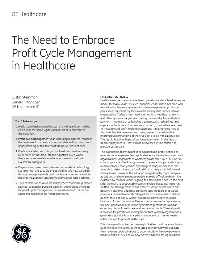 Justin SteinmanGeneral ManagerGE Healthcare ITExecutive OverviewHealthcare organizations have been operating under a fee-f...