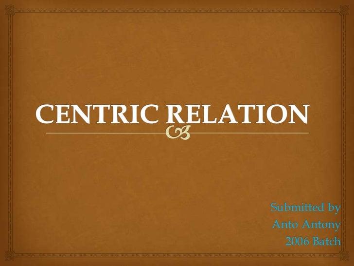 Centric relation anto