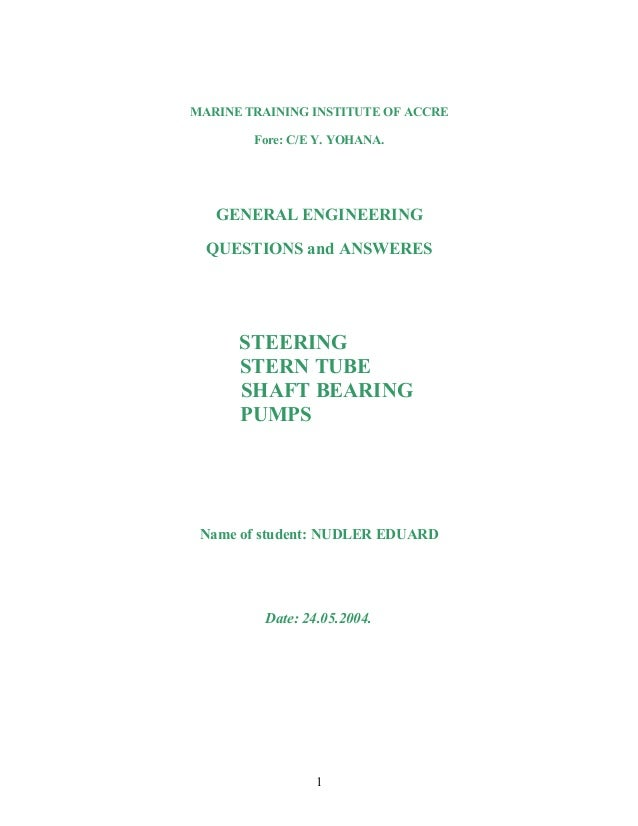 MARINE TRAINING INSTITUTE OF ACCRE        Fore: C/E Y. YOHANA.   GENERAL ENGINEERING  QUESTIONS and ANSWERES      STEERING...