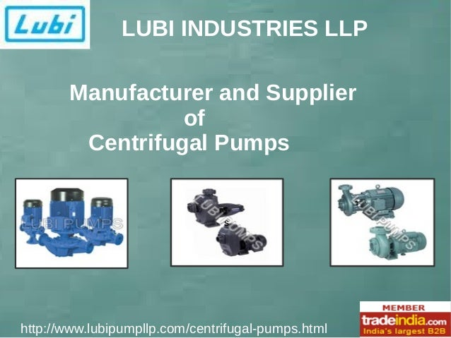 LUBI INDUSTRIES LLP  Manufacturer and Supplier  of  Centrifugal Pumps  s  http://www.lubipumpllp.com/centrifugal-pumps.htm...