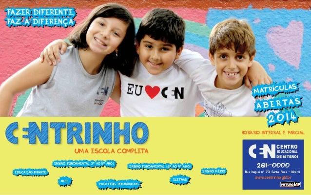 Horário integral e parcial  CENTRO  Uma escola completa Ensino Fundamental (1º ao 5º ano) Ensino Fundamental (1º ao 5º ano...