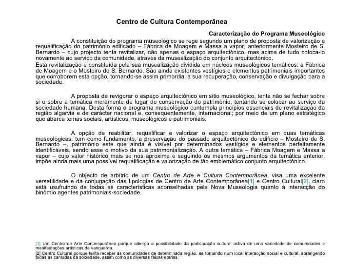 Centro de Cultura Contemporânea Caracterização do Programa Museológico A constituição do programa museológico se rege segu...
