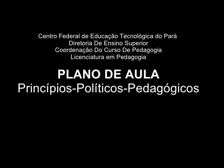 Centro Federal de Educação Tecnológica do Pará  Diretoria De Ensino Superior Coordenação Do Curso De Pedagogia Licenciatur...