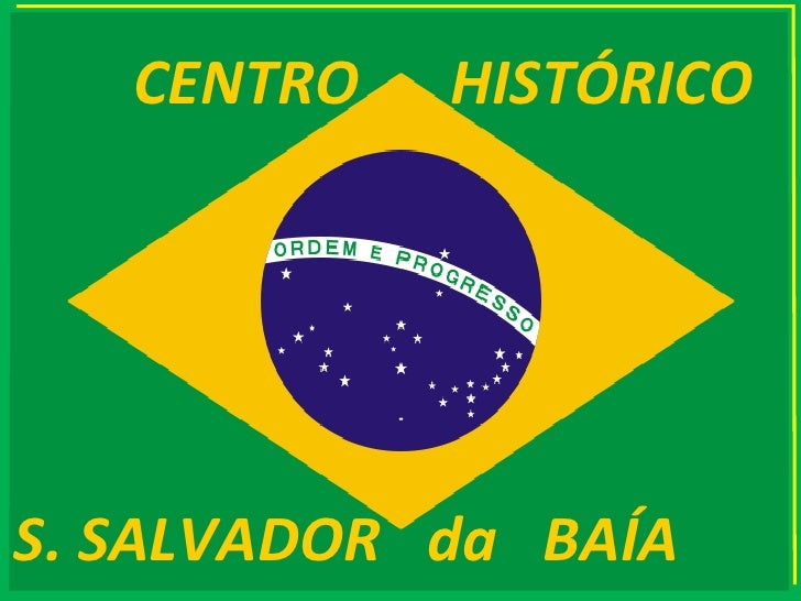 S. SALVADOR  da  BAÍA CENTRO  HISTÓRICO