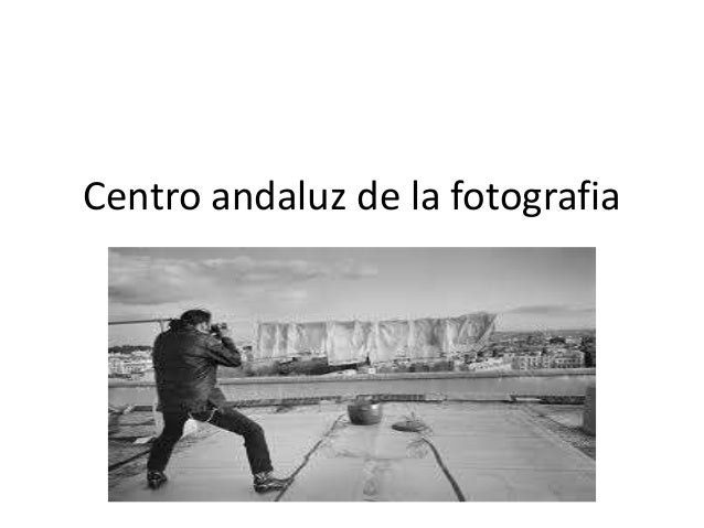 Centro andaluz de la fotografia