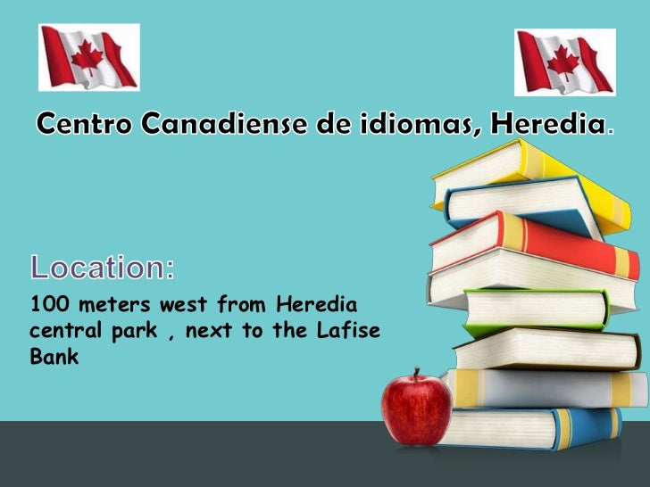 Centro Canadiense de idiomas, Heredia.<br />Location:<br />100 meters west from Heredia central park , next to the Lafise ...