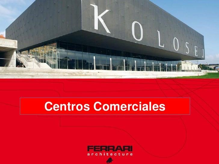 FERRRARI ARQUITECTURA Centro comercial