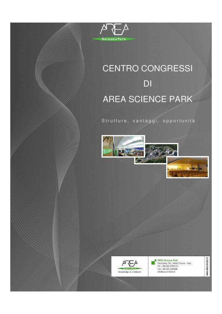 CENTRO CONGRESSI               DI AREA SCIENCE PARK  Strutture, vantaggi, opportunità
