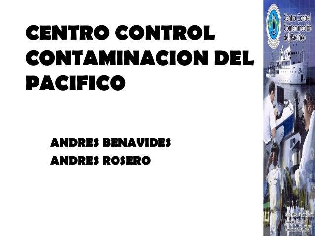 CENTRO CONTROL CONTAMINACION DEL PACIFICO ANDRES BENAVIDES ANDRES ROSERO