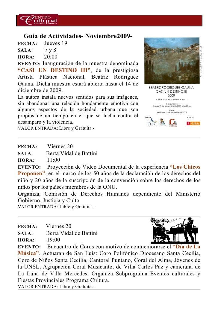 Guía de Actividades- Noviembre2009- FECHA:     Jueves 19 SALA:      7y8 HORA:      20:00 EVENTO:   Inauguración de la mues...