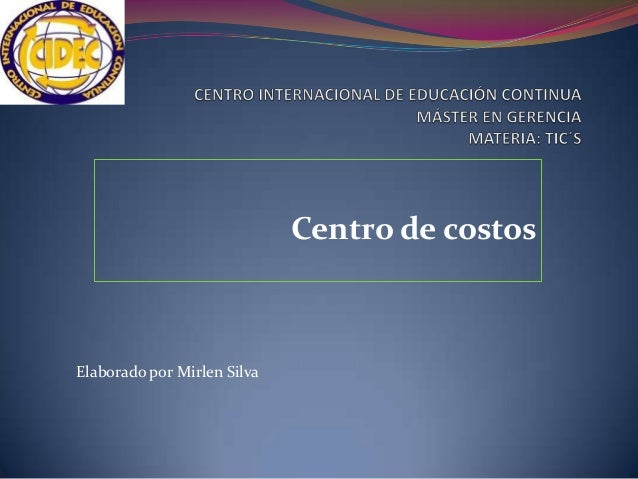 Centro de costos Elaborado por Mirlen Silva