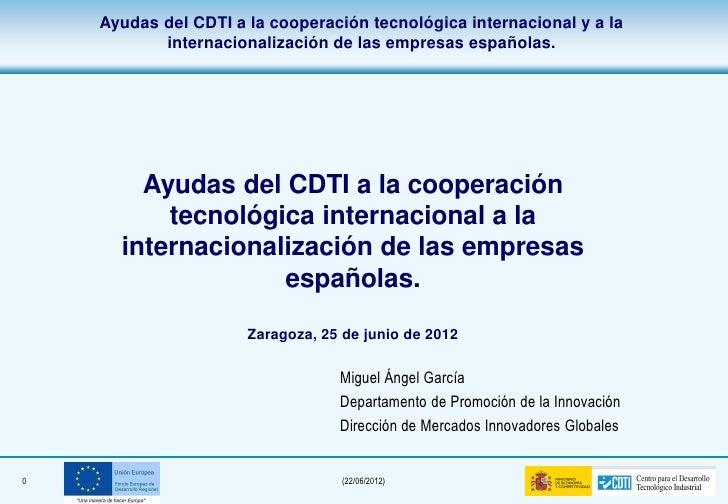 Ayudas del CDTI a la cooperación tecnológica internacional y a la           internacionalización de las empresas españolas...