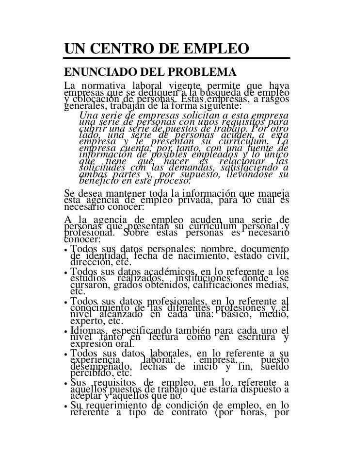 UN CENTRO DE EMPLEOENUNCIADO DEL PROBLEMALa normativa laboral vigente permite que hayaempresas que se dediquen a la búsque...