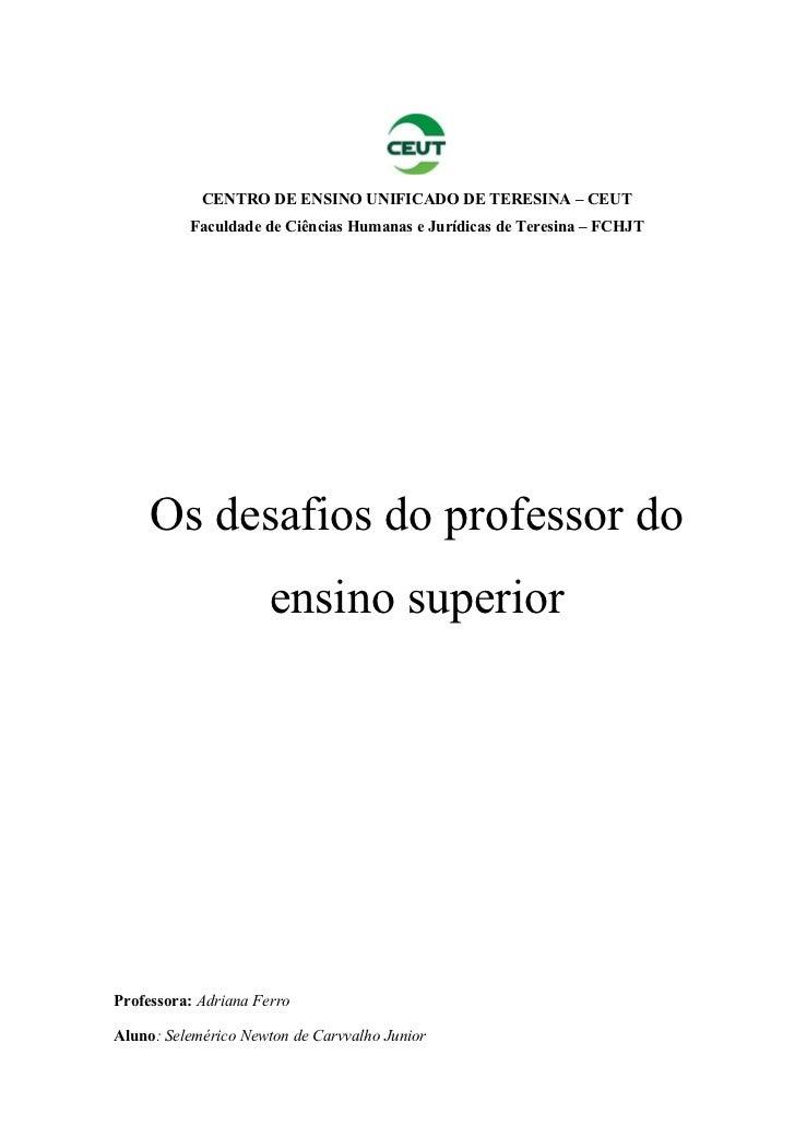 CENTRO DE ENSINO UNIFICADO DE TERESINA – CEUT          Faculdade de Ciências Humanas e Jurídicas de Teresina – FCHJT     O...