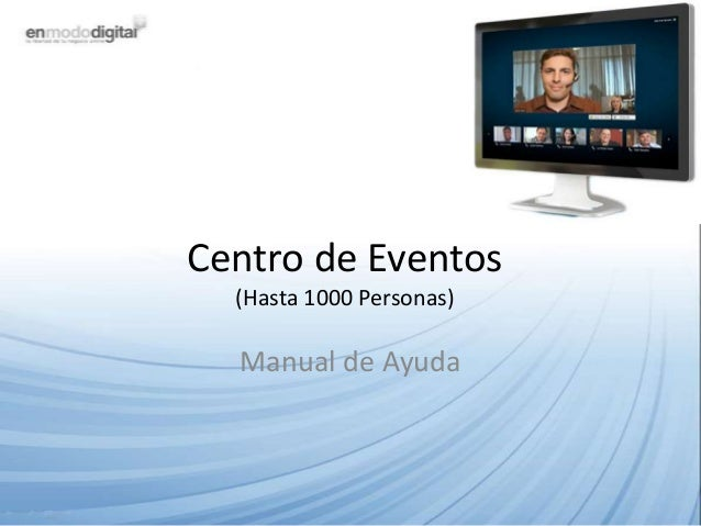 Centro de Eventos  (Hasta 1000 Personas)  Manual de Ayuda