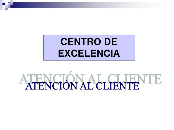 Centro de excelencia  atención al cliente 1