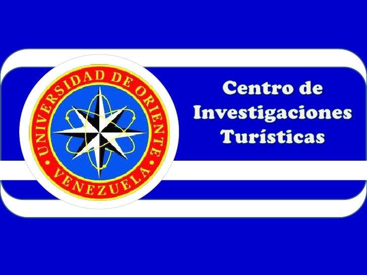 Centro de Investigaciones<br />Turísticas<br />