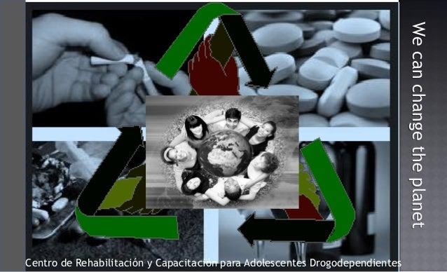 Centro de rehabilitación y capacitación para adolescentes drogodependientes