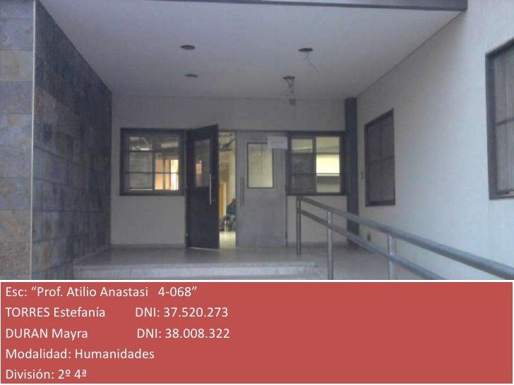 "Esc: ""Prof. Atilio Anastasi 1-068""<br />Esc: ""Prof. Atilio Anastasi   4-068""<br />TORRES Estefanía         DNI: 37.520.273..."