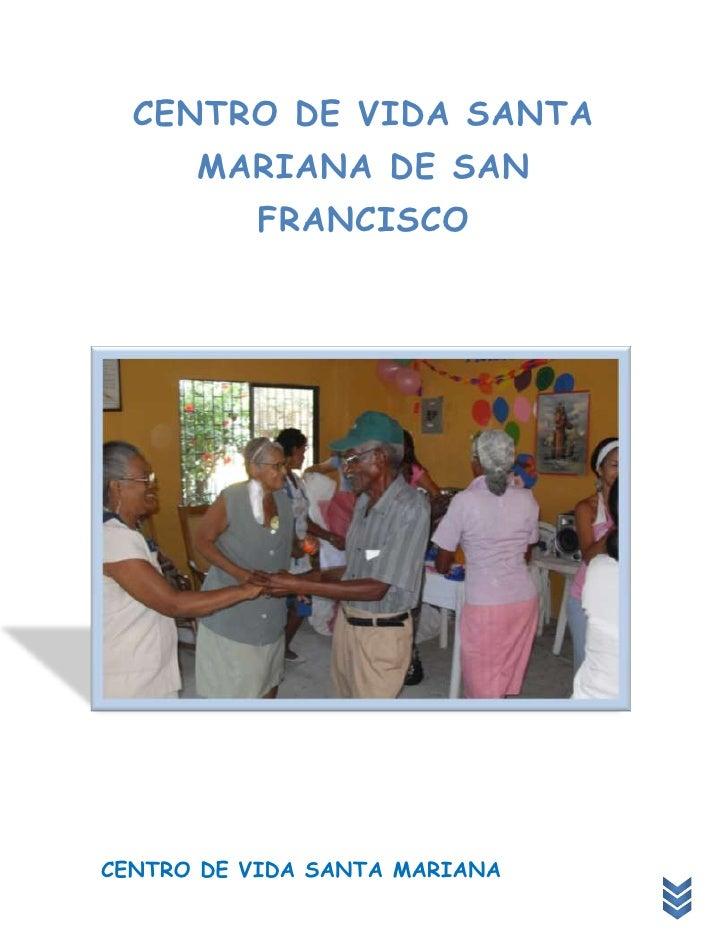 CENTRO DE VIDA SANTA      MARIANA DE SAN          FRANCISCOCENTRO DE VIDA SANTA MARIANA