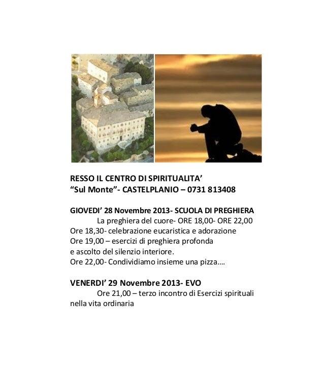 """RESSO IL CENTRO DI SPIRITUALITA' """"Sul Monte""""- CASTELPLANIO – 0731 813408 GIOVEDI' 28 Novembre 2013- SCUOLA DI PREGHIERA La..."""