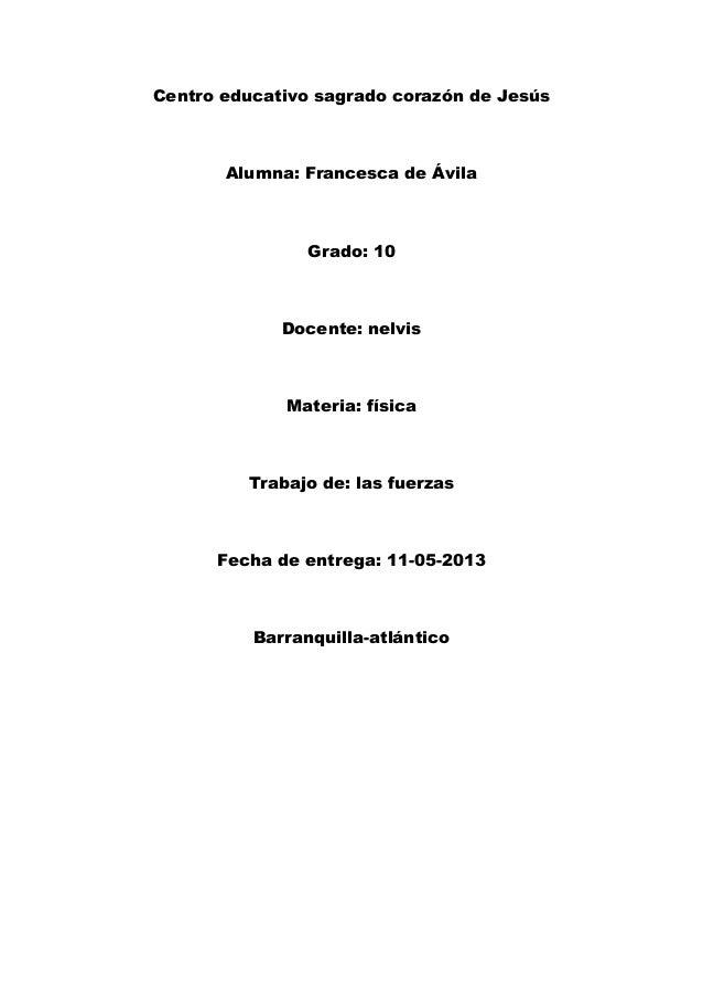 Centro educativo sagrado corazón de JesúsAlumna: Francesca de ÁvilaGrado: 10Docente: nelvisMateria: físicaTrabajo de: las ...