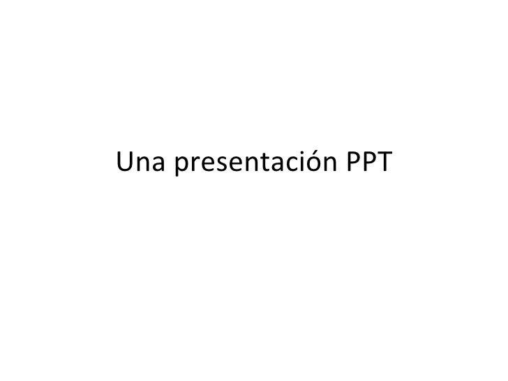 Una presentación PPT