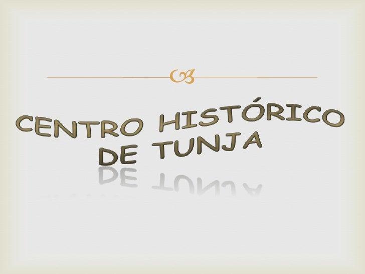 Centro Histórico Tunja