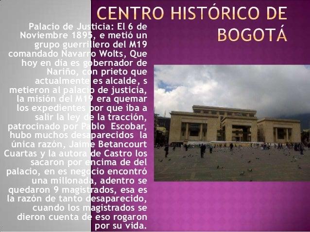 Palacio de Justicia: El 6 de Noviembre 1895, e metió un grupo guerrillero del M19 comandado Navarro Wolts, Que hoy en día ...