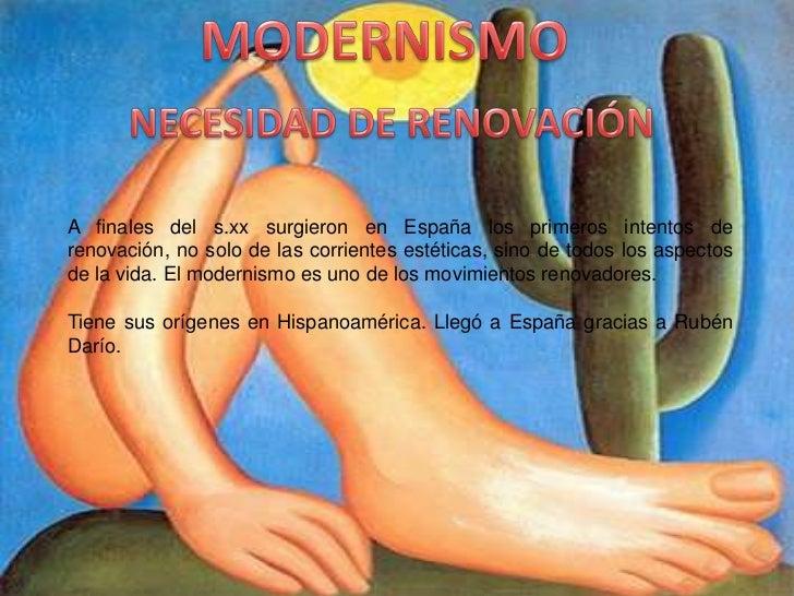 MODERNISMO<br />NECESIDAD DE RENOVACIÓN<br />A finales del s.xx surgieron en España los primeros intentos de renovación, n...