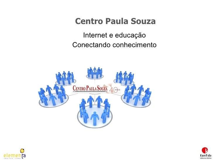 Centro Paula Souza Internet e educação Conectando conhecimento